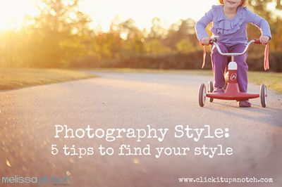 Photography Style: 5 tips to find your style