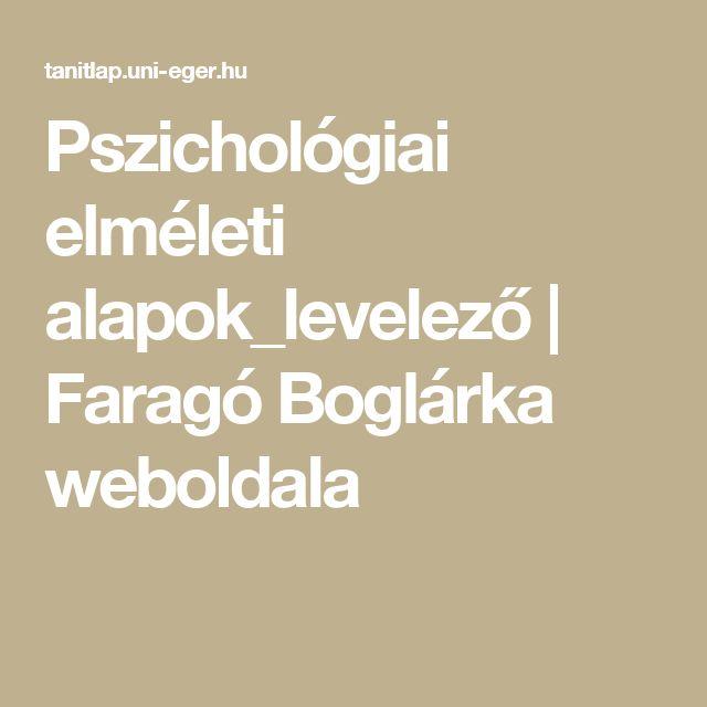 Pszichológiai elméleti alapok_levelező | Faragó Boglárka weboldala