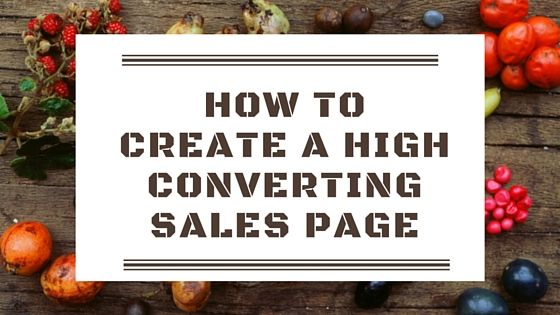 How to Create a High Converting Sales Page