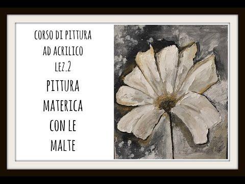 CORSO DI PITTURA AD ACRILICO, LEZ.n.2: La pittura materica con malte Arte per Te - YouTube