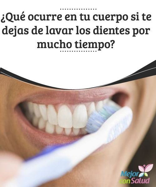 ¿Qué ocurre en tu cuerpo si te dejas de lavar los dientes por mucho tiempo?  El cepillado de los dientes es uno de los hábitos de higiene que toda persona debe poner en práctica todos los días, sin excusa alguna.