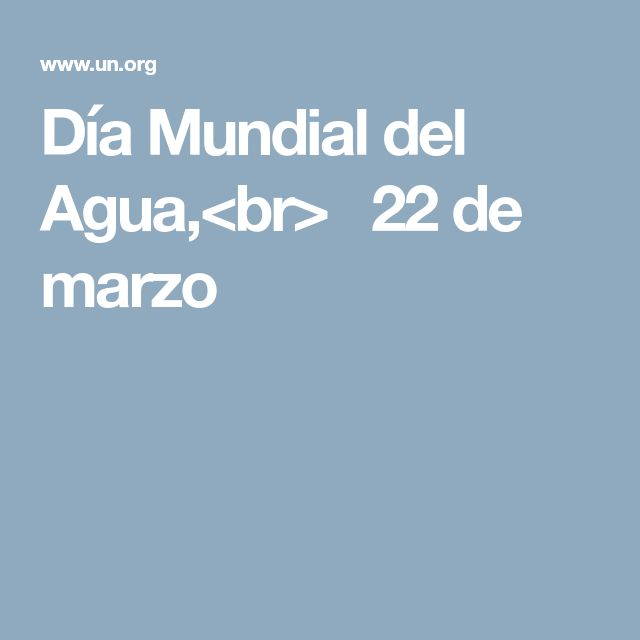 Día Mundial del Agua,<br>22 de marzo
