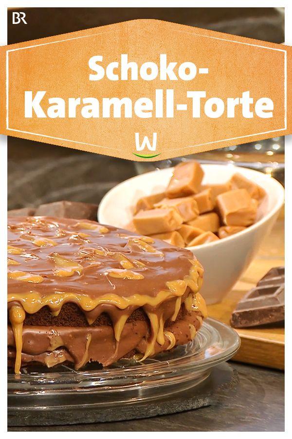 Wir In Bayern Rezepte Schoko Karamell Torte Br De Karamell Torte Schokoladentorte Rezept Kuchen Und Torten