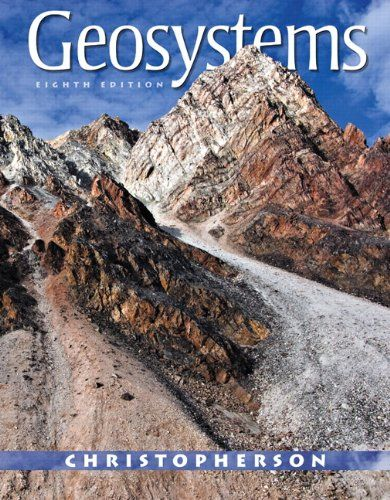 Geosystems: An Introduction to Physical Geography (8th Edition)/Robert W. Christopherson