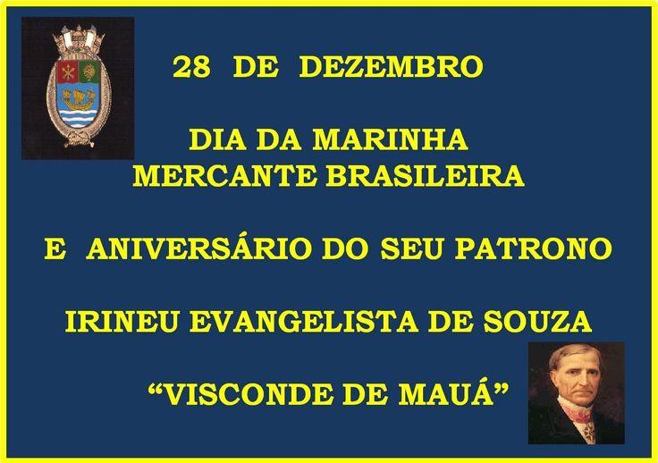 ... DIA DA MARINHA MERCANTE BRASILEIRA E ANIVERSÁRIO DO VISCONDE DE MAUÁ
