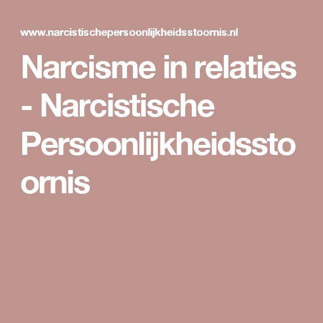 Narcisme in relaties - Narcistische Persoonlijkheidsstoornis