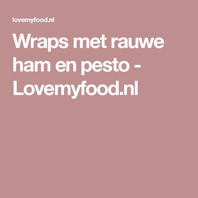 Wraps met rauwe ham en pesto - Lovemyfood.nl