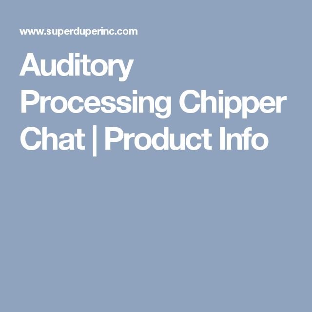 Auditory Processing Chipper Chat | Product Info