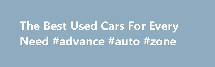 The Best Used Cars For Every Need #advance #auto #zone http://auto.nef2.com/the-best-used-cars-for-every-need-advance-auto-zone/  #best used cars # The Best Used Cars For Every Need Drop-top, band van, luxury wheels, or basic transportation: There are great used cars of every stripe out there, but you've got to be careful. So we asked some pro mechanics what they would buy. (And if you are going to buy one, first use Continue Reading