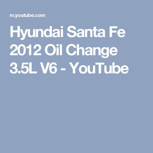 Hyundai Santa Fe 2012 Oil Change 3.5L V6 - YouTube