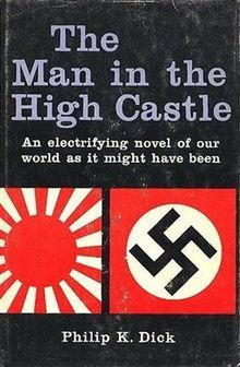 The Man in the High Castle (1962) is an alternate history novel by American writer Philip K. Dick.