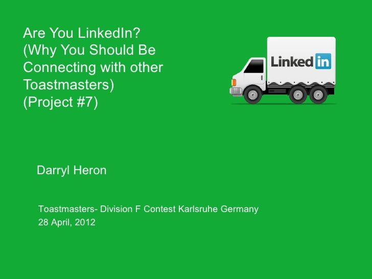 are-you-linked-in-why-you-should-be-connecting-with-toastmasters by Darryl Heron via Slideshare
