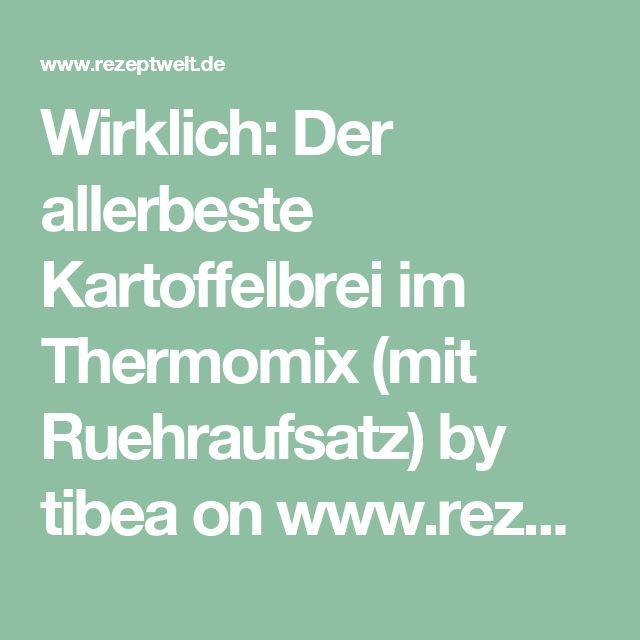 Wirklich: Der allerbeste Kartoffelbrei im Thermomix (mit Ruehraufsatz) by tibea on www.rezeptwelt.de