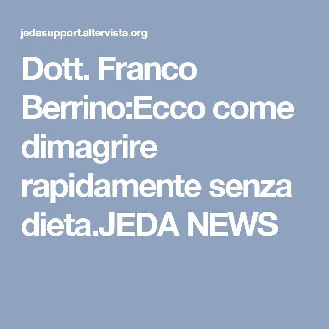 Dott. Franco Berrino:Ecco come dimagrire rapidamente senza dieta.JEDA NEWS