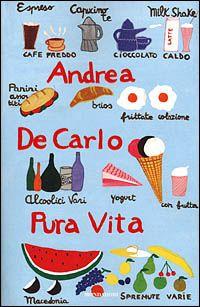 Pura vita - Andrea De Carlo - 155 recensioni su Anobii