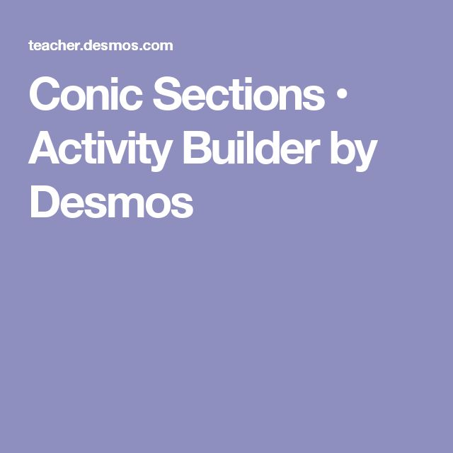 Conic Sections • Activity Builder by Desmos