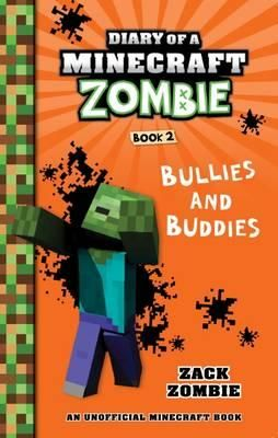 Zack Zombie (William and Gena Pena),  Bullies and Buddies (Diary of a Minecraft Zombie #2),  Scholastic Australia, 1 Nov 2016,  128pp.,  $9.99 (pbk),  ISBN: 9781743811511 This is the second instalment of a series that is thus far up to book 11. It still contains the wonderful humour of the first, with Zack still with his girlfriendRead More