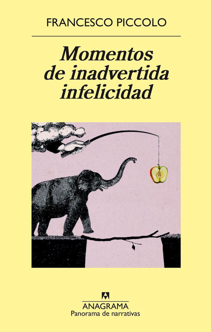 """""""Momentos de inadvertida infelicidad"""", de Francesco Piccolo #libros"""
