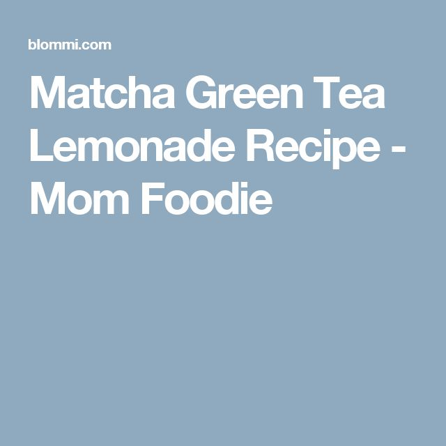 Matcha Green Tea Lemonade Recipe - Mom Foodie