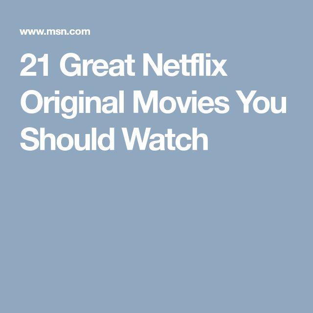 21 Great Netflix Original Movies You Should Watch