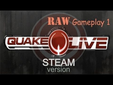 Quake Live - RAW Gameplay [STEAM version] 1 - Quake Live is a fast-paced Free-to-play First Person Shooter FPS MMO Game