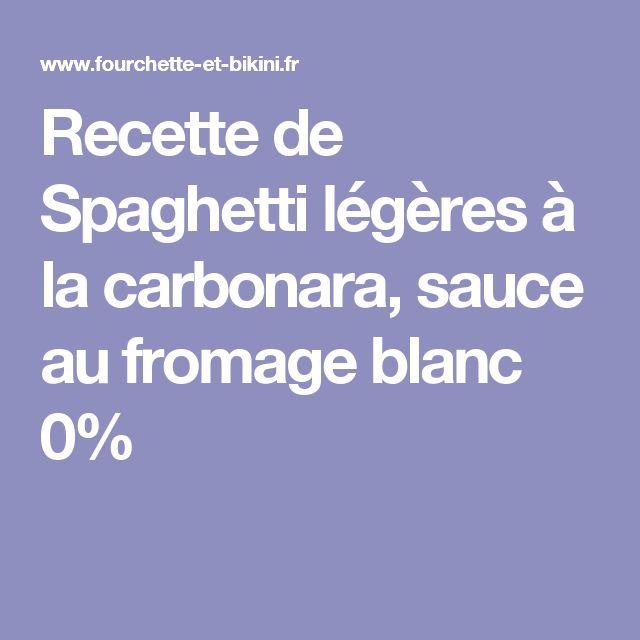 Recette de Spaghetti légères à la carbonara, sauce au fromage blanc 0%