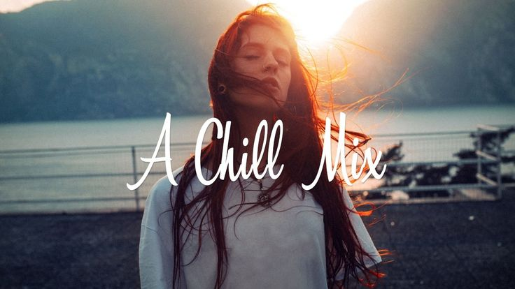 Escape Everything | Summer Chill Mix 2017 | Best of Amazing Chill Music ...