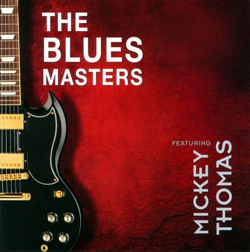 The Bluesmasters Featuring Mickey Thomas [CD]