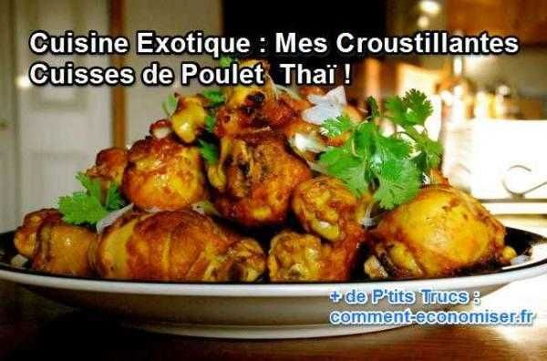 Avec mes croustillantes cuisses de poulet à la Thaïlandaise, je cuisine exotique, léger et à moindre coût.  Découvrez l'astuce ici : http://www.comment-economiser.fr/recette-de-la-semaine.html?utm_content=bufferf2c87&utm_medium=social&utm_source=pinterest.com&utm_campaign=buffer