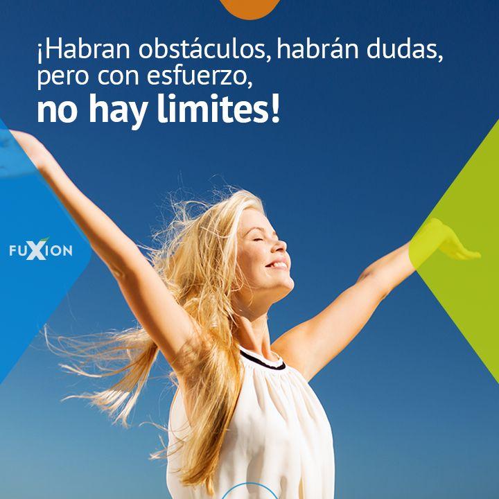 ¡Habrán obstáculos, habrán dudas, pero con esfuerzo, no hay límites!