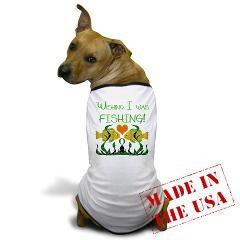 Wishing I Was Fishing Dog T-Shirt $18.00