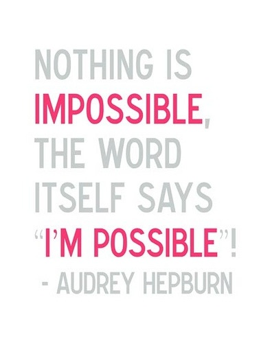 Audry Hepburn.Thoughts, Inspiration, Audrey Hepburn, Motivation, Truths, So True, Audreyhepburn, Favorite Quotes, Impossible