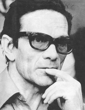 """The mark which has dominated all my work is this longing for life, this sense of exclusion, which doesn't lessen but augments this love of life."" ~ Pier Paolo Pasolini"