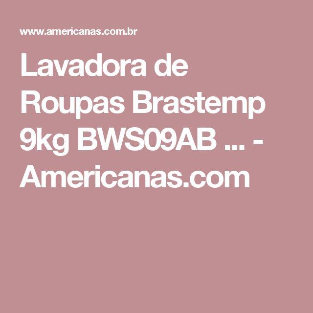 Lavadora de Roupas Brastemp 9kg BWS09AB ... - Americanas.com