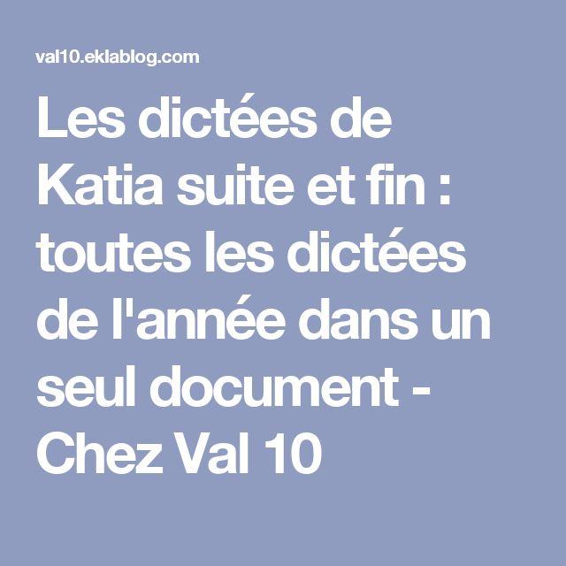 Les dictées de Katia suite et fin : toutes les dictées de l'année dans un seul document - Chez Val 10