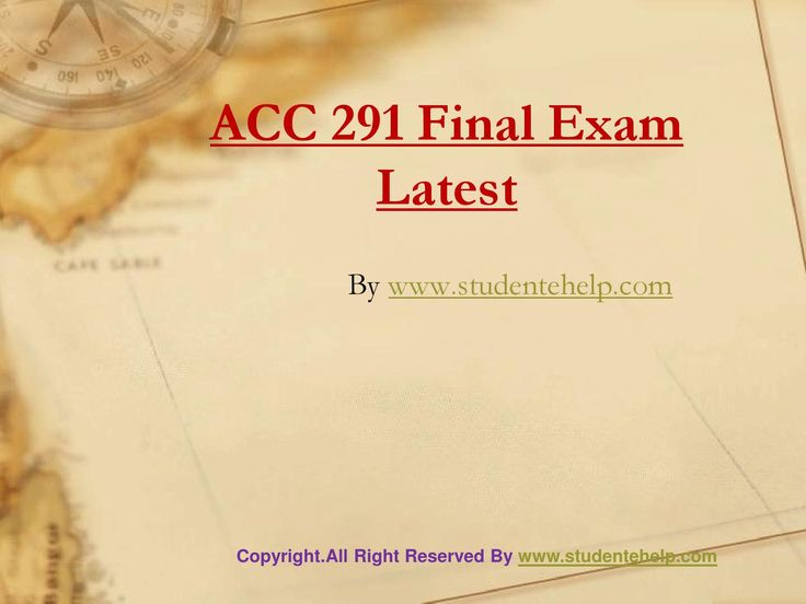 www.StudenteHelp.com University of Phoenix Latest Tutorials UOP ACC 291 Final Exam Online Help To Download Now