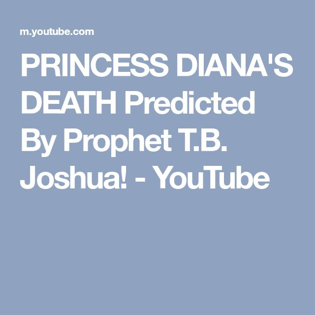 PRINCESS DIANA'S DEATH Predicted By Prophet T.B. Joshua! - YouTube