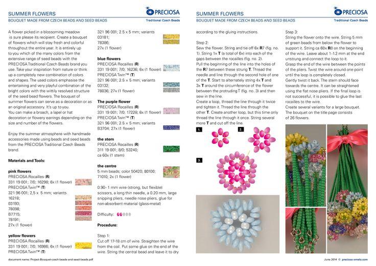 Virágok csokorba szedve  Ingyenesen letölthető minta Preciosa Ornela gyártól, ahonnan a cseh kásagyöngyöket szerezzük be Cseh kásagyöngy:  http://www.gyongyvasar.hu/cseh-kasagyongy  Cseh Twin gyöngy:  http://www.gyongyvasar.hu/twin-gyongy