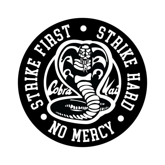 Cobra Kai Strike First Strike Hard No Mercy White Cobra Kai T Shirt Teepublic Karate Kid Kai Karate Kid Cobra Kai