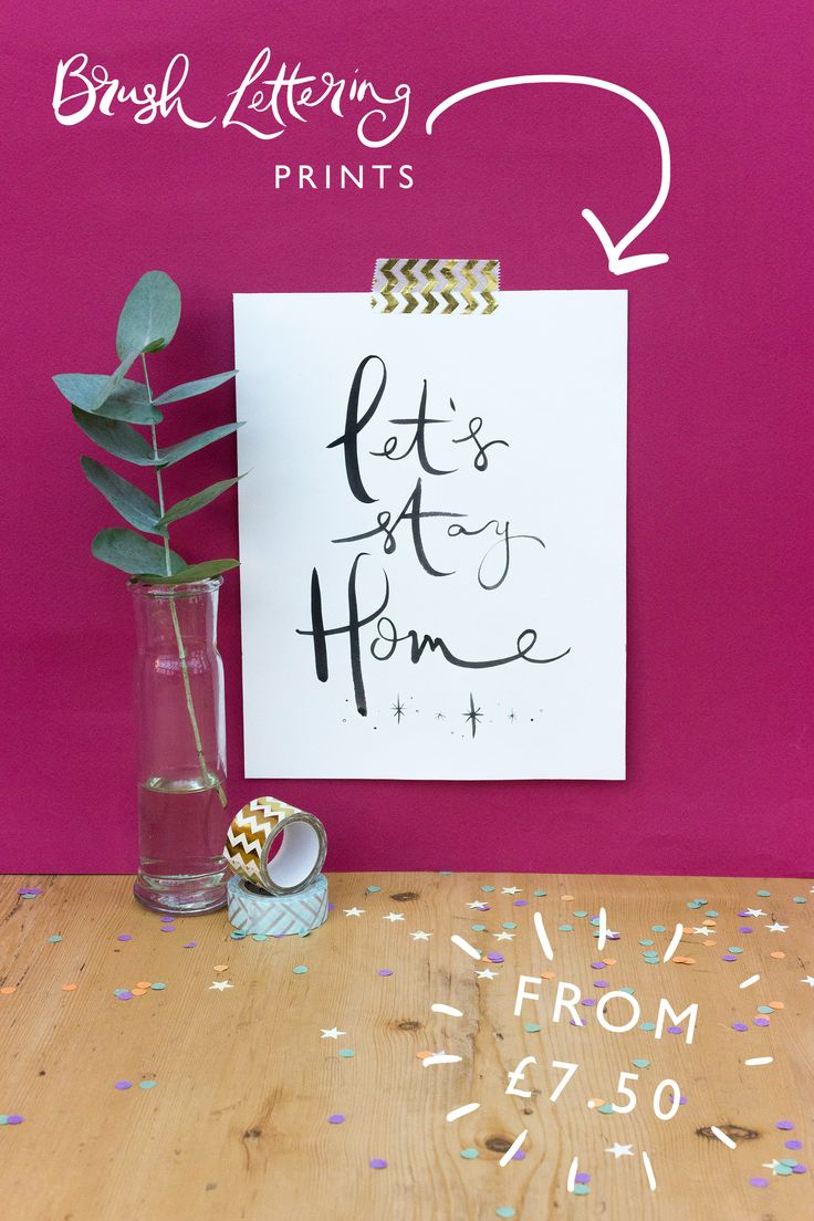 Brush Lettering Print 'Let's Stay Home'. A lovely house warming gift. A chic print perfect for any wall of the home
