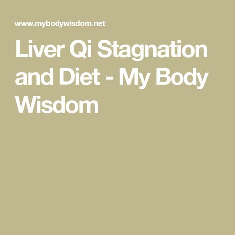 Liver Qi Stagnation and Diet - My Body Wisdom