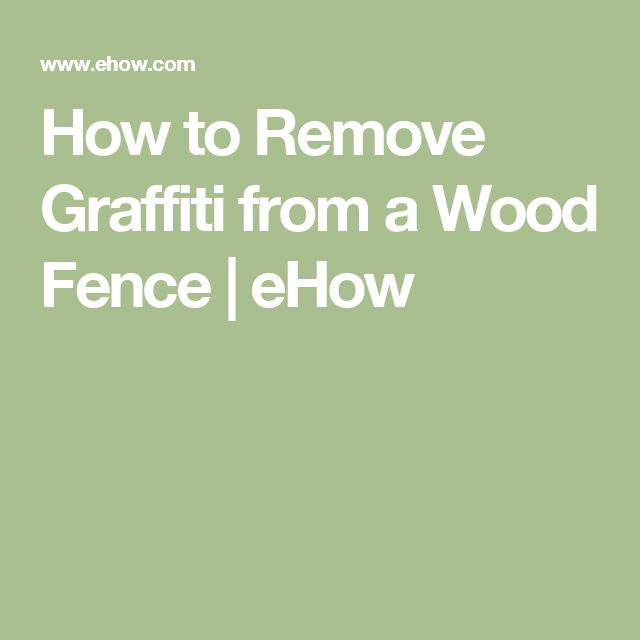 remove graffiti from a wood fence how to remove graffiti from a wood. Black Bedroom Furniture Sets. Home Design Ideas