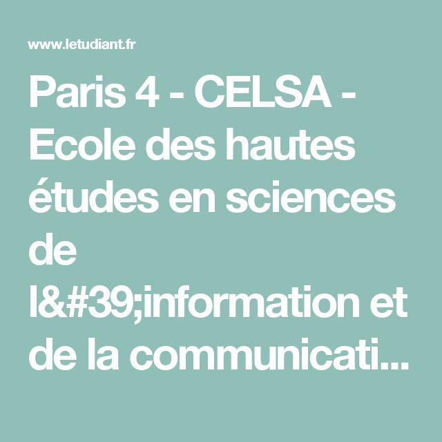 Paris 4 - CELSA - Ecole des hautes études en sciences de l'information et de la communication Neuilly-sur-Seine, Neuilly-sur-Seine (92) - Letudiant.fr