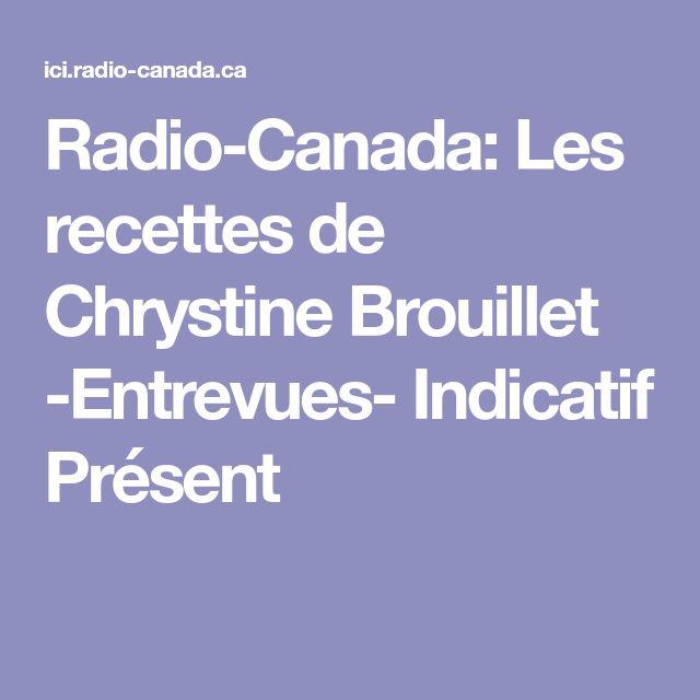 Radio-Canada: Les recettes de Chrystine Brouillet -Entrevues- Indicatif Présent