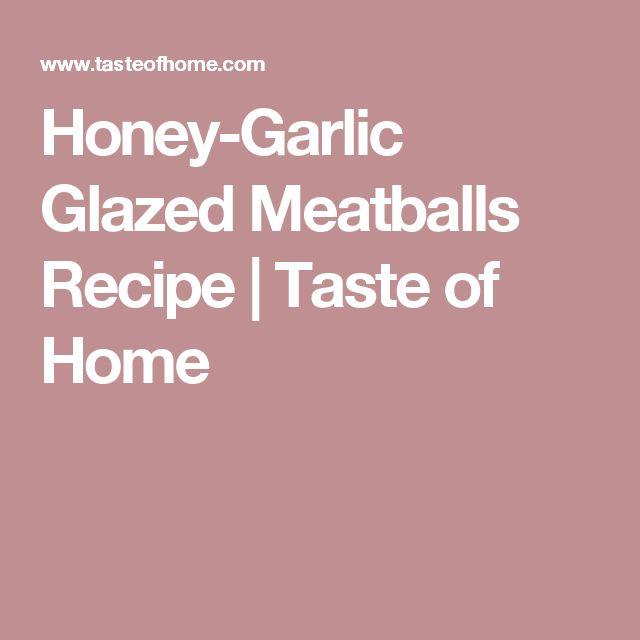 Honey-Garlic Glazed Meatballs Recipe | Taste of Home