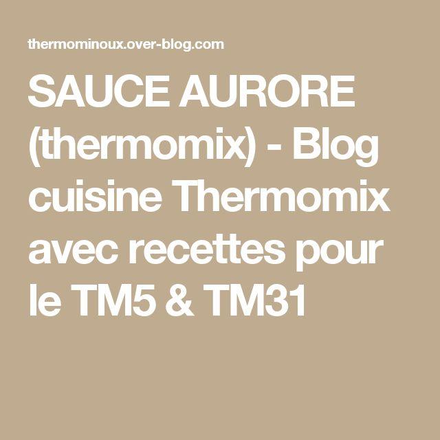 SAUCE AURORE (thermomix) - Blog cuisine Thermomix avec recettes pour le TM5 & TM31