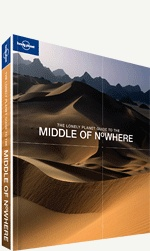 Best 'middle of nowhere' places - travel tips and articles - Lonely Planet