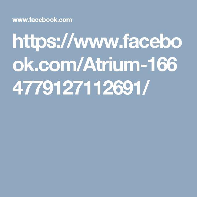 https://www.facebook.com/Atrium-1664779127112691/
