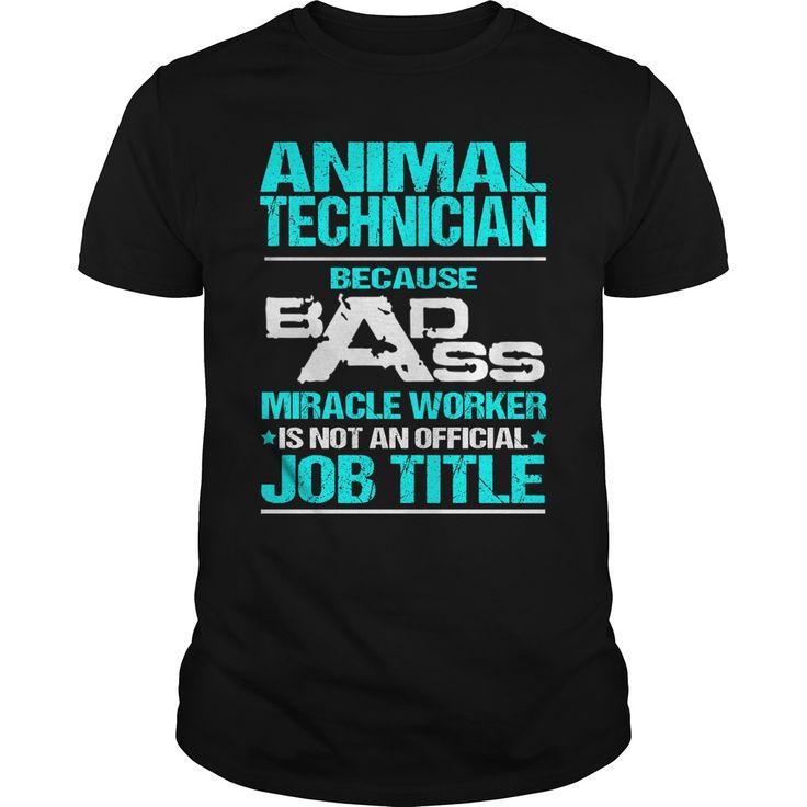 ANIMAL TECHNICIAN Because BADASS Miracle Worker Isn't An Official Job Title…