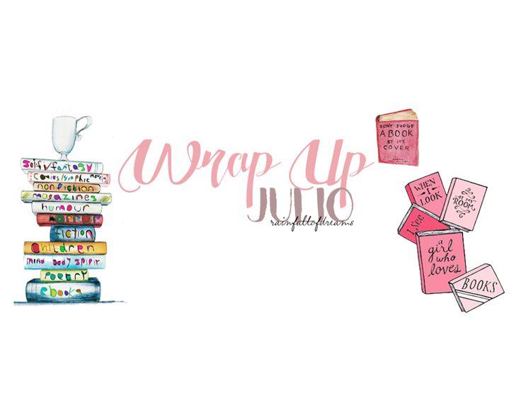 Wrap Up: Julio. - Rainfall of dreams♡